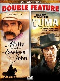 Molly & Lawless John/Yuma - Double Feature!