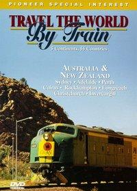 Travel the World by Train: Australia & New Zealand