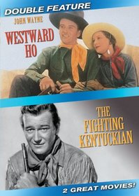 Westward Ho / The Fighting Kentuckian (Double Feature)