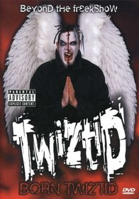 Twiztid: Born Twiztid - Beyond the Freakshow