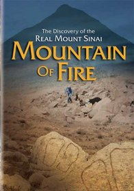 Mountain of Fire: The Discovery of the Real Mount Sinai