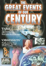 Great Events of Our Century: Fame & Obsession