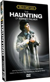 The Haunting of Barney Palmer starring Academy Award Nominee Ned Beatty!