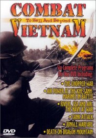 Combat Vietnam: To Hell and Beyond