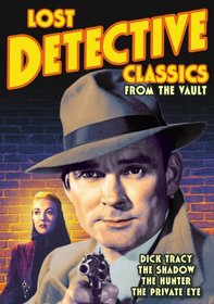 Lost Detective Classics from the Vault: The Hunter (1952) / The Shadow: House of Mystery (1932) / The Private Eye (1951) / Dick Tracy: Shakey's Secret Treasure (1952)