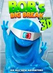 B.o.b.'s Big Break 3d
