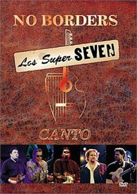 Los Super Seven - No Borders: Canto