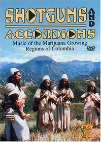 Shotguns and Accordions - Music of the Marijuana Growing Regions of Colombia