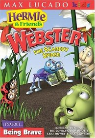 Hermie & Friends: Webster, the Scaredy Spider