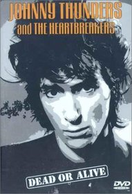 Johnny Thunders & The Heartbreakers: Dead or Alive