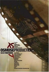 Osmose Productions: A Collection of Noisy Motions