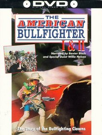 The American Bullfighter I and II