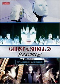 Ghost in the Shell 2: Innocence - Music Video Anthology (Regular Edition)