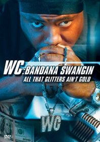 WC: Bandana Swangin - All That Glitters Ain't Gold