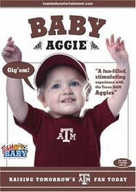 Baby Aggie:Raising Tomorrow's a & M