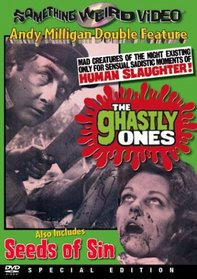 The Ghastly Ones / Seeds of Sin (Something Weird)