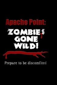 Apache Point: Zombies Gone Wild!