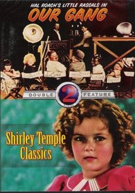Our Gang & Shirley Temple Classics Double Feature