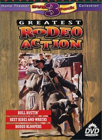 Greatest Rodeo Action (Bull Bustin'/Best Rides and Wrecks/Rodeo Bloopers)