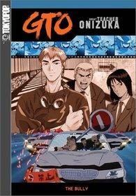 GTO - The Bully (Vol. 2)