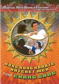Hong Kong Karate Hatchet Men / The Chang Gang
