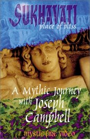 Sukhavati - Place of Bliss: A Mythic Journey with Joseph Campbell