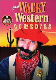 Great Wacky Western Comedies (The Wackiest Wagon Train in the West / Fair Play / The Terror of Tiny Town)