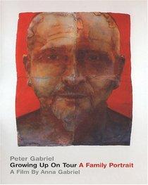 Peter Gabriel: Growing Up on Tour - A Family Portrait