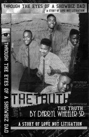 Darryl Wheeler Sr.: Through the Eyes of a Showbiz Dad - The Truth