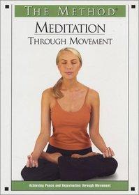 The Method - Meditation Through Movement