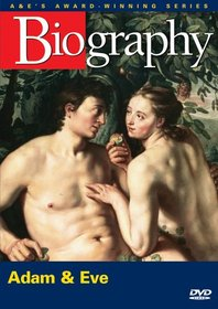 Biography - Adam & Eve (A&E DVD Archives)