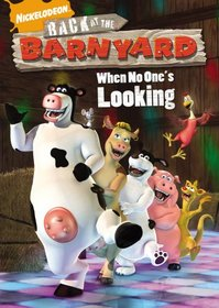 Back at the Barnyard: When No One's Looking