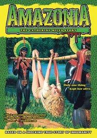 Amazonia: The Catherine Miles Story