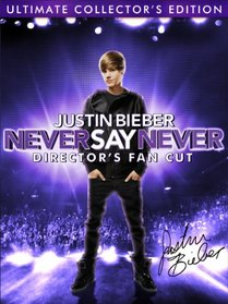 Justin Bieber: Never Say Never - Director's Fan Cut (Ultimate Collector's Edition)