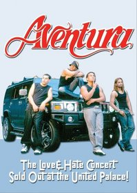 Aventura: Love and Hate Concert - Sold Out at the United Palace