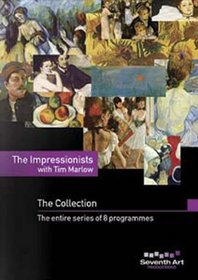 The Impressionists with Tim Marlow: The Collection
