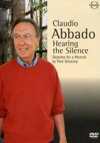 Claudio Abbado - Hearing the Silence