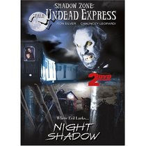 Shadow Zone: The Undead Express/Night Shadow (2-DVD Pack)