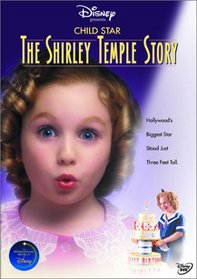 Child Star - The Shirley Temple Story