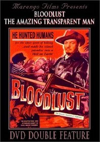 Bloodlust/Amazing Transparent Man