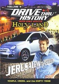 Drive Thru History with Dave Stotts: Holy Land - Jerusalem to Calvary (Volume 4)