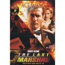 Act of War & Last Marshal