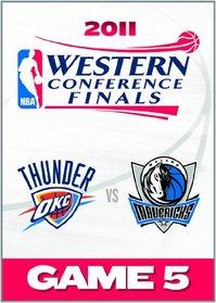 2011 NBA Western Conference Finals: Game 5/Dallas Mavericks Vs. Oklahoma City Thunder
