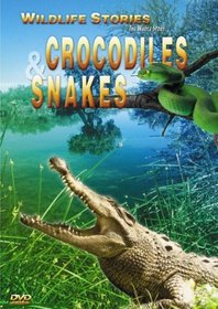 Wildlife Stories - The Whole Story: Crocodiles & Snakes