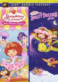 Strawberry Shortcake Double Feature: Berry Blossom Festival/The Sweet Dreams Movie