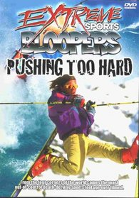 Extreme Sports Bloopers: Pushing Too Hard