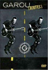 Garou: Routes