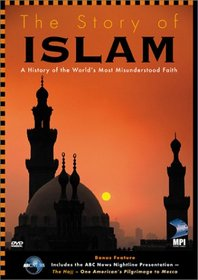 The Story of Islam: A History of the World's Most Misunderstood Faith