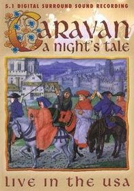 Caravan - a Night's Tale Live in USA