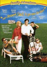 No Dessert Dad, 'Til You Mow the Lawn